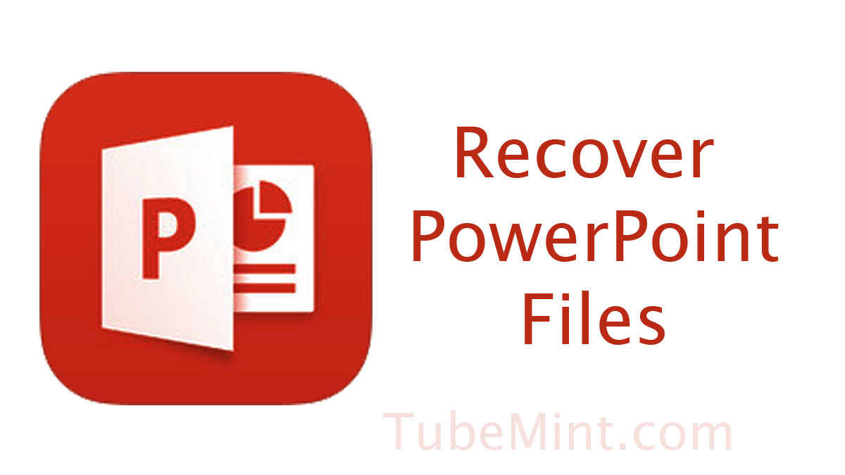 How to Recover MS PowerPoint Files – Lost/Unsaved